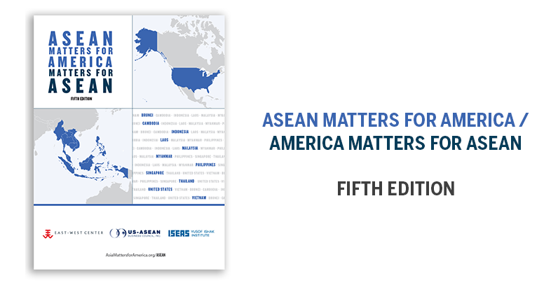 ASEAN Matters for America/America Matters for ASEAN, fifth edition
