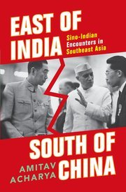 Cover of East of India, South of China: Sino-Indian Encounters in Southeast Asia