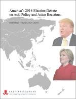 America's 2016 Election Debate on Asia Policy and Asian Reactions