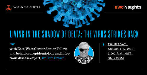 EWC Insights: Living in the Shadow of Delta: The Virus Strikes Back with Dr. Tim Brown