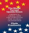 """Cover of """"The World Turned Upside Down: America, China, and the Struggle for Global Leadership"""""""