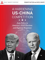 A Hardening US-China Competition: Asia Policy in America's 2020 Elections and Regional Responses